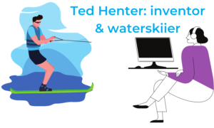 Ted Henter: inventor and waterskiier